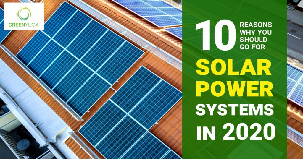 10 Reasons to go For Solar Power Systems in 2020