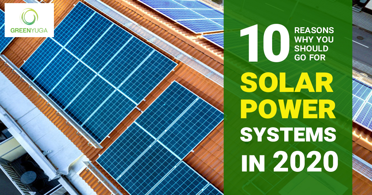 10 reasons why you should go for solar power systems in 2020