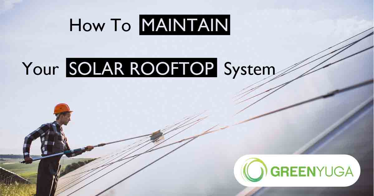 How To Maintain Your Solar Rooftop System.