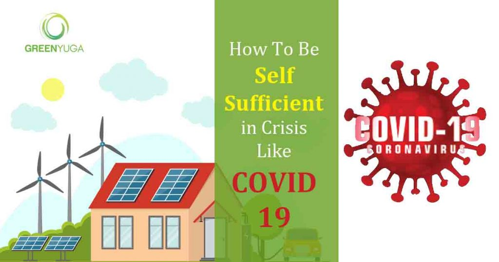 How to self sufficient in crisis like Covid 19