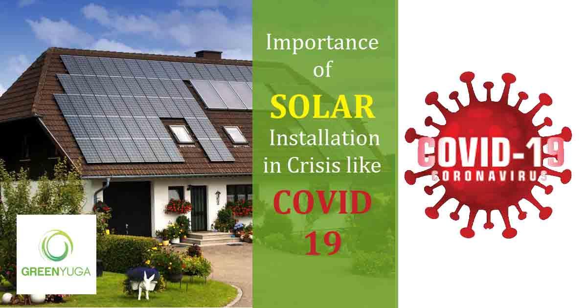 Importance of Solar Installation in Crisis like Coronavirus/COVID 19